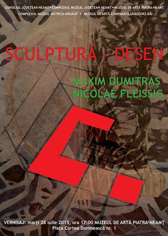 Sculptura – Desen, Nicolae Fleissig si Maxim Dumitras @ Muzeul de arta Piatra-Neamt