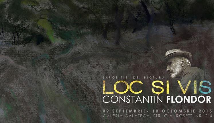 """""""Loc și Vis"""" – expoziție de pictură Constantin Flondor @ Galeria Galateca, București"""