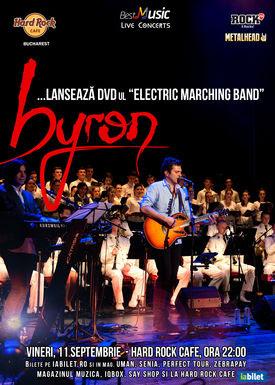 "Byron lansează DVD-ul ""Electric Marching Band"" @ Hard Rock Cafe București"