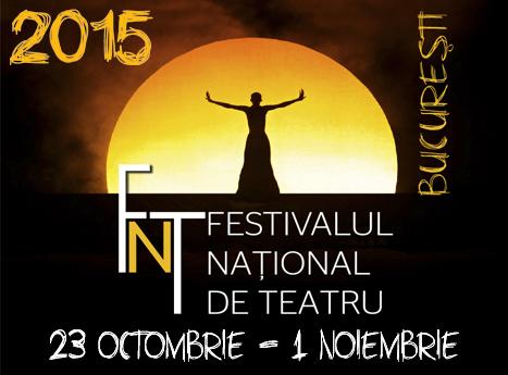 FESTIVALUL NAŢIONAL DE TEATRU – PROGRAMUL SPECTACOLELOR ŞI EVENIMENTELOR