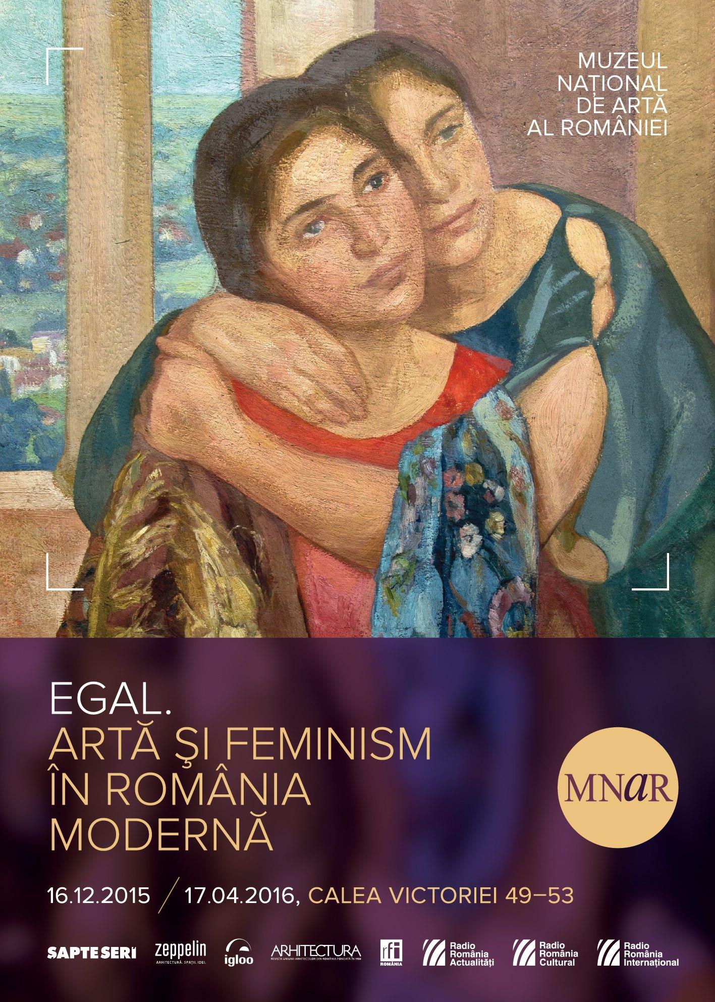 Expoziția EGAL. Artă și feminism în România modernă @ Muzeul Național de Artă al României