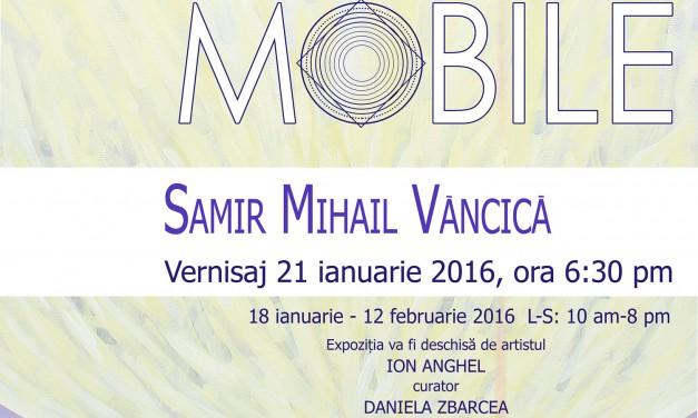 """Samir Mihail Văncică și Maia Ștefana Oprea – expoziție de pictură """"Primum Mobile"""" @ Metropolis Center, București"""