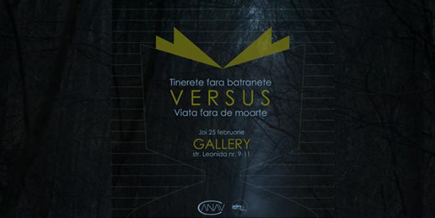 VERSUS @ Gallery, București