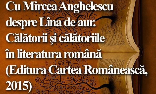 Călătorie cu Mircea Anghelescu @ Cafeneaua critică