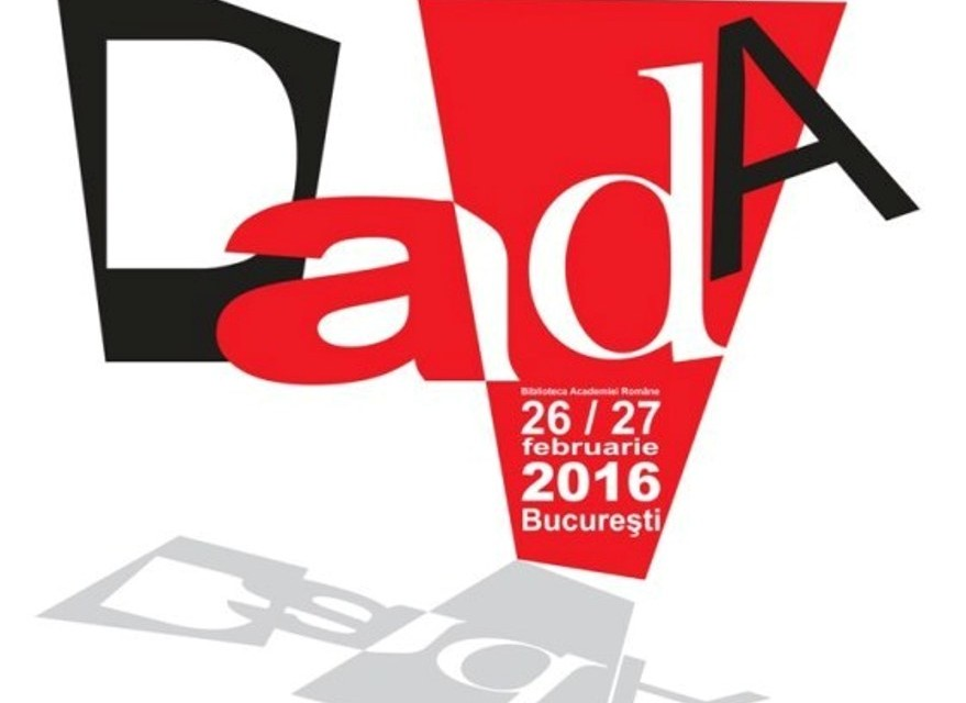 Colocviul internaționalDADA – REVERBERAȚII ÎN SECOLUL XX @ Biblioteca Academiei Române