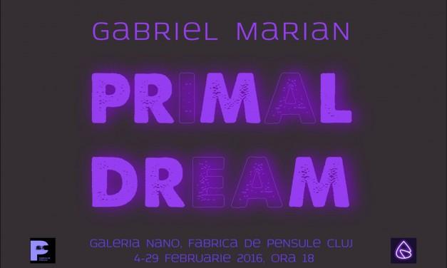"""Gabriel Marian """"Primal Dream"""" @ Galeria Nano, Fabrica de pensule, Cluj"""