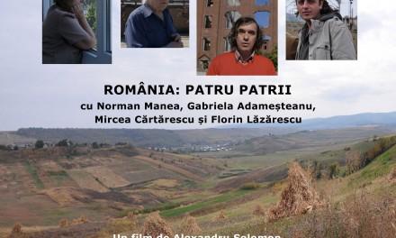"""Documentarul """"ROMÂNIA: PATRU PATRII"""" în premieră la București"""