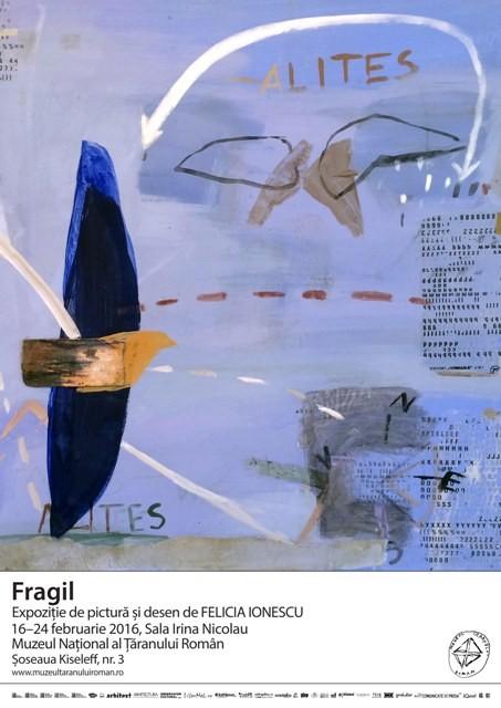 FRAGIL expoziție de pictură și desen a artistei FELICIA IONESCU @ Muzeul Național al Țăranului Român