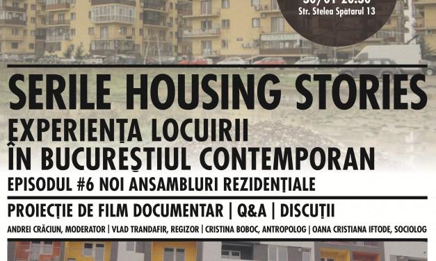Serile Housing Stories: Experienţa locuirii în Bucureştiul contemporan