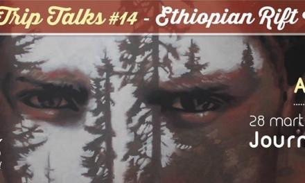 Trip Talks: Călătorie în Etiopia cu Aurel Tar