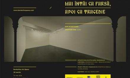 """Dan Acostioaei """"Mai întâi ca farsă, apoi ca tragedie"""" @ Borderline Art Space, Iași"""