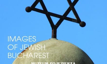"""Expoziţia de fotografie """"Imagini din Bucureştiul evreiesc"""" la Muzeul Pojezierza Łęczyńsko-Włodawskiego din Włodawa"""