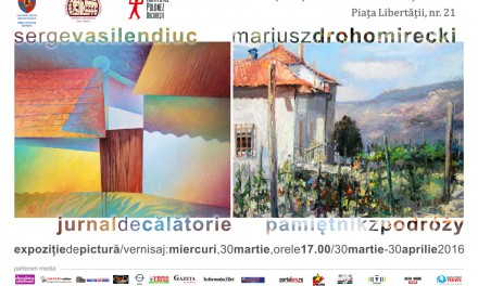 """Serge VASILENDIUC şi Mariusz DROHOMIRECKI """"Jurnal de călătorie…"""" @ Muzeul de Artă Satu Mare"""