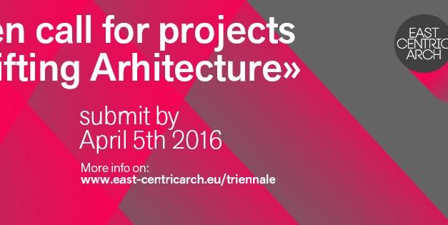 Trienala de Arhitectură East Centric /  Open CALL Drifting Architecture