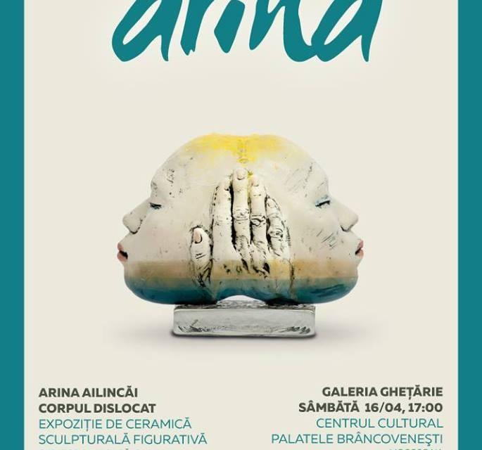 Arina Ailincăi – Corpul dislocat