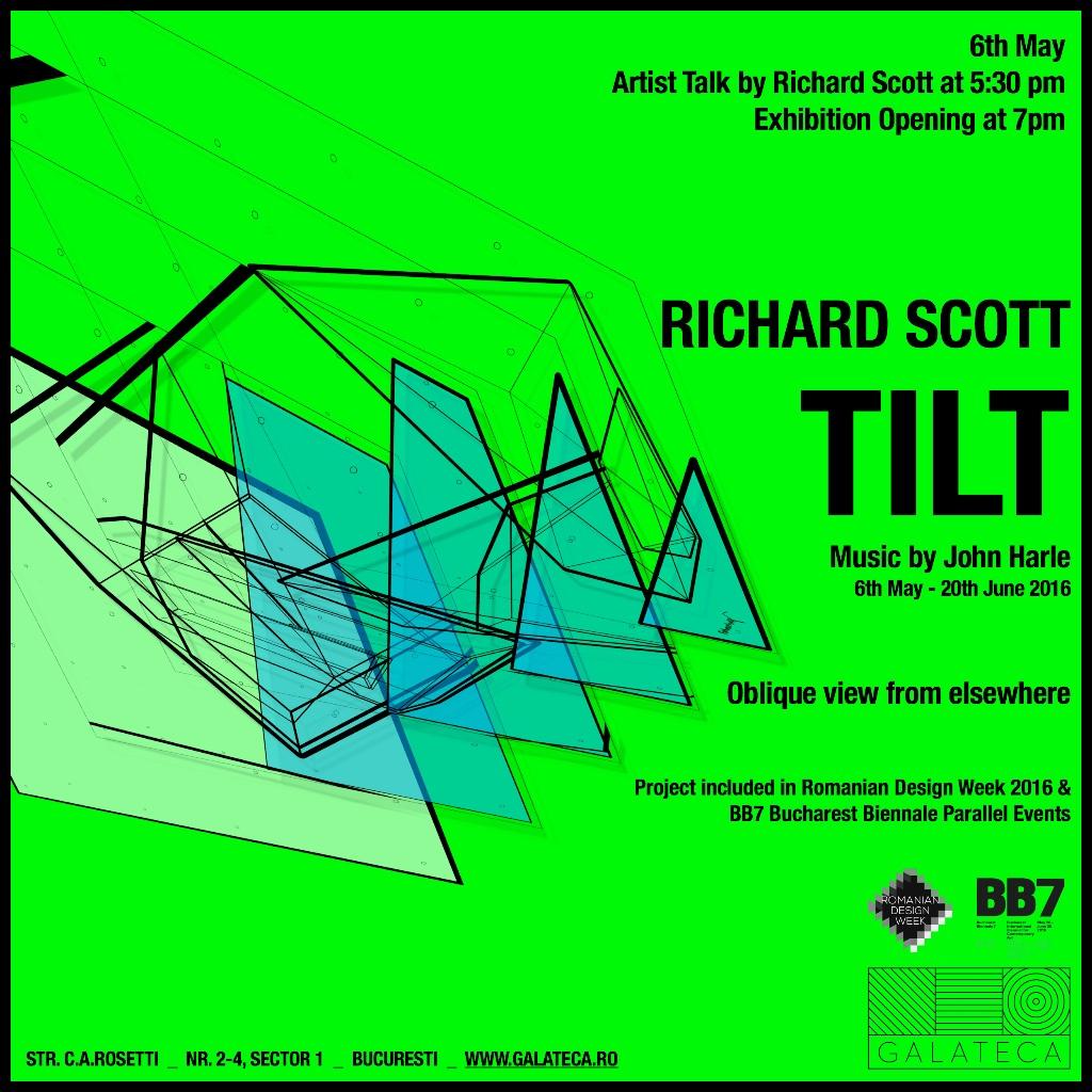 Richard Scott TILT. An Oblique View from Elsewhere @ Galeria Galateca, București