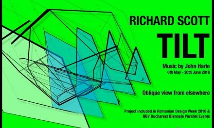 "Richard Scott ""TILT. An Oblique View from Elsewhere"" @ Galeria Galateca, București"