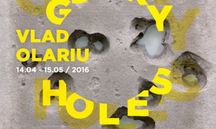 """Vlad Olariu """"Glory Holes"""" @ Muzeul de Artă Cluj-Napoca"""