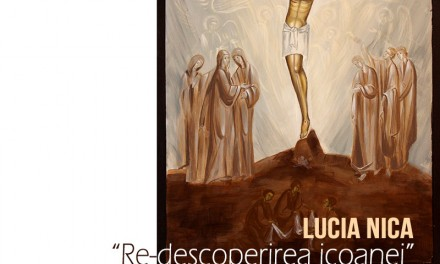 "Lucia NICA, ""Re-descoperirea icoanei"" @ Calpe Gallery, Timișoara"