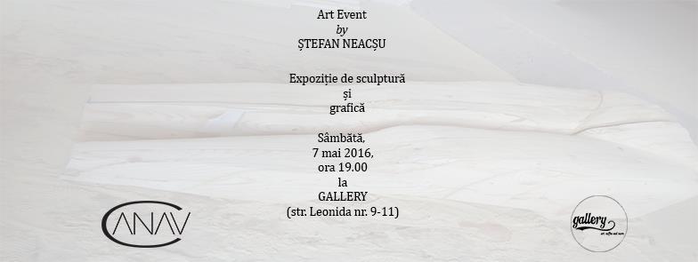ART EVENT by Ștefan NEACȘU @ Gallery