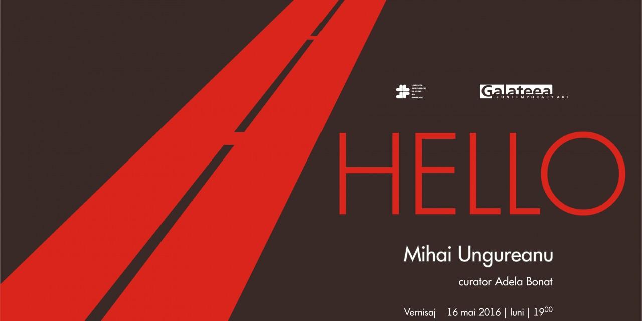 """Mihai Ungureanu """"HELLO"""" @ Galateea Contemporary Art, București"""