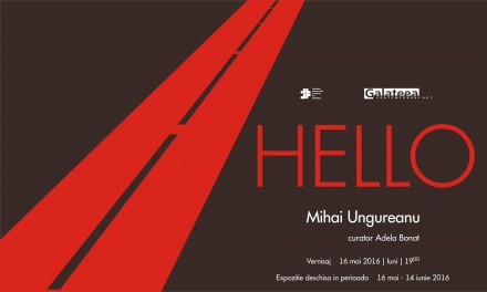 "Mihai Ungureanu ""HELLO"" @ Galateea Contemporary Art, București"