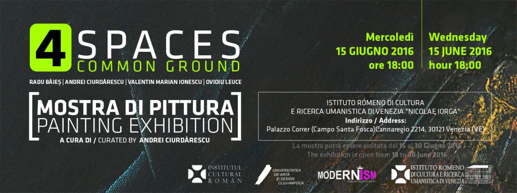 """""""4 SPACES: COMMON GROUND"""" @ Mica Galerie, ICR Veneţia"""