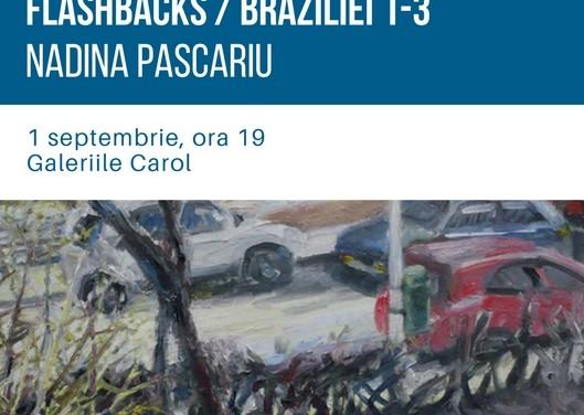 """Nadina Pascariu """"flashbacks, Braziliei 1-3"""" @ Galeriile Carol, București"""