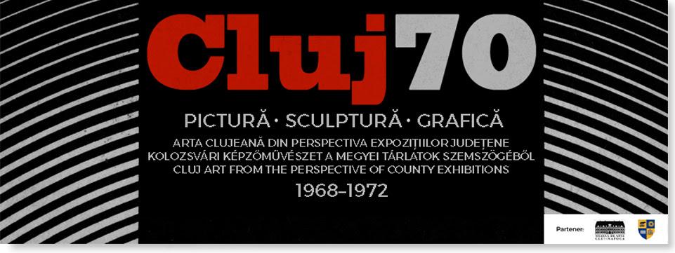 Cluj70. Arta clujeană din perspectiva expozițiilor județene 1968–1972 @ Muzeul de Artă Cluj-Napoca