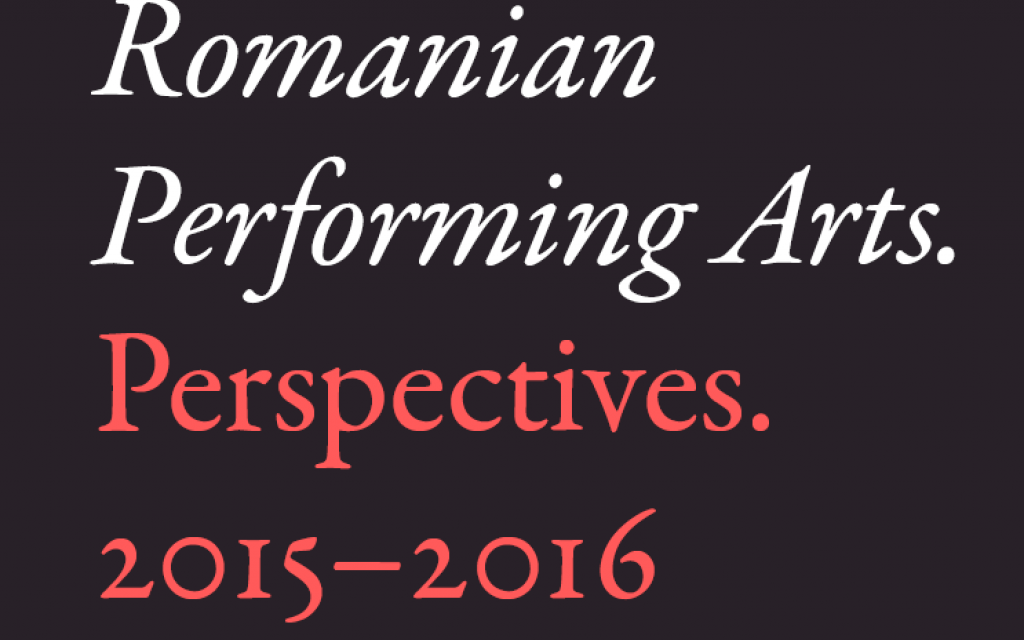 Romanian Performing Arts. Perspectives. 2015–2016