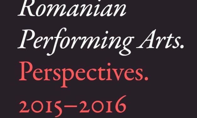 Romanian PerformingArts. Perspectives. 2015–2016