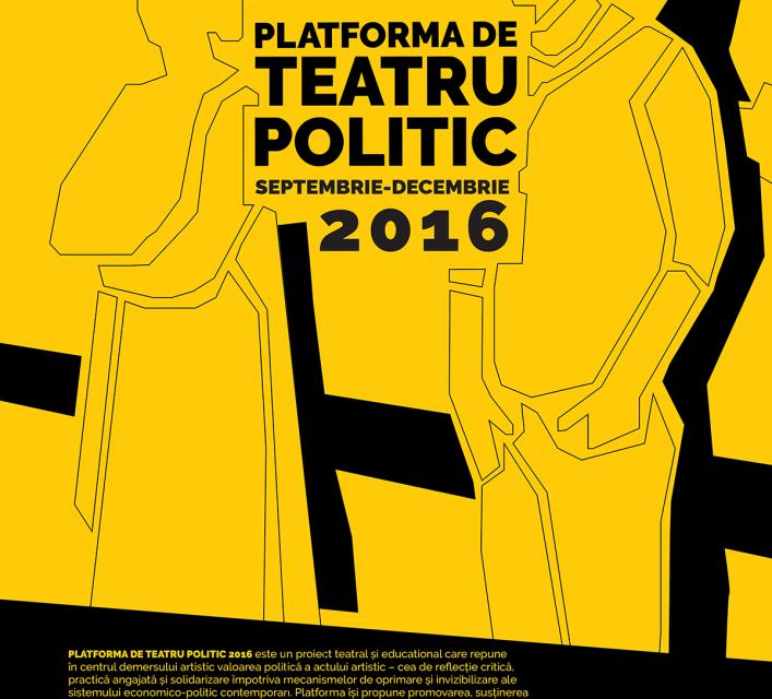 Platforma de Teatru Politic 2016: premiere, spectacole invitate, atelier de scriere critică și evenimente