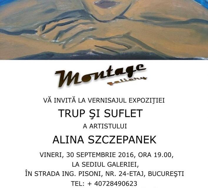 """Alina Szczepanek """"Trup și suflet"""" @ Galeriea Montage, Bucureşti"""