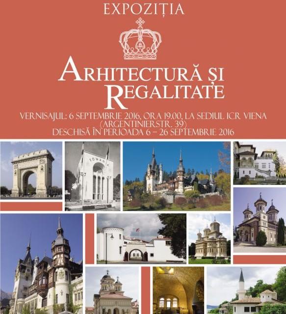 """Expoziţia """"Arhitectură și regalitate"""" la Galeria ICR Viena"""