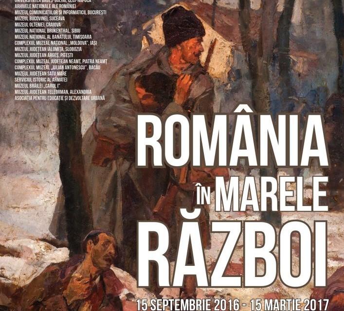 """""""România în Marele Război"""" @ Muzeul Naţional de Istorie a României (MNIR)"""