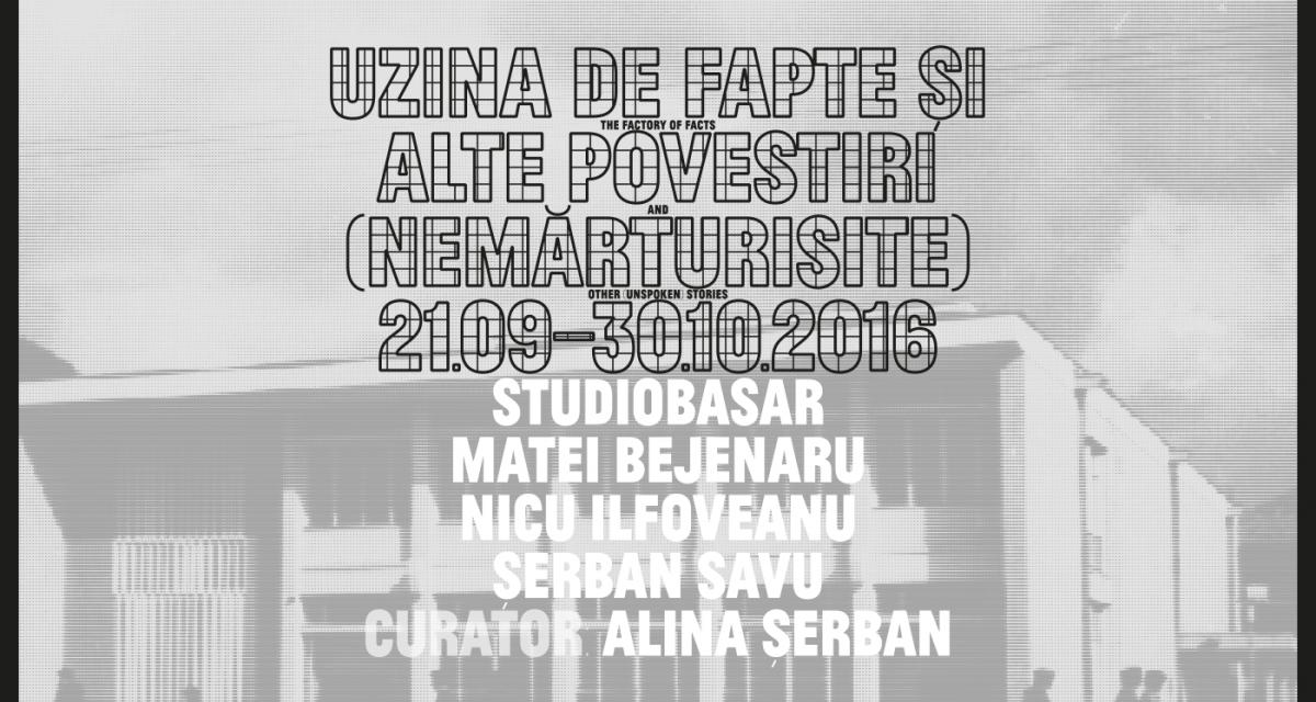 Uzina de fapte și alte povestiri (nemărturisite) @ Salonul de proiecte, București