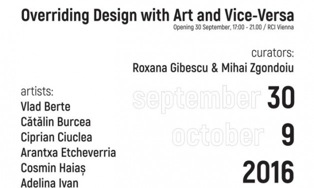 Expoziţia ReRe. Overriding Design with Art and Vice-Versa la VIENNA DESIGN WEEK 2016