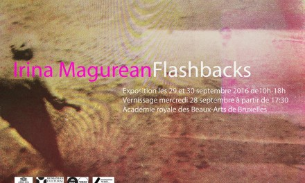 Irina Măgurean Flashbacks @ Academie royale de Beaux-arts, Bruxelles