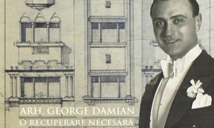 Arhitectul George Damian, o recuperare necesară @ Palatul Suțu – Muzeul Municipiului București