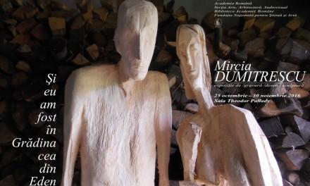 """Mircia Dumitrescu, Expoziție de gravură, desen, sculptură """"Şi eu am fost în «Grădina cea din Eden»"""" @ Biblioteca Academiei Române din Bucureşti"""