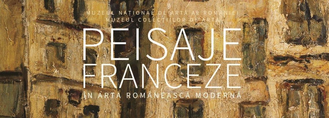"""""""Peisaje franceze în arta românească modernă"""" @ Muzeul Colecţiilor de Artă"""