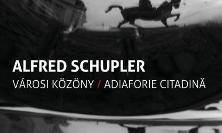 ALFRED SCHUPLER: ADIAFORIE CITADINĂ – Galeria Korunk