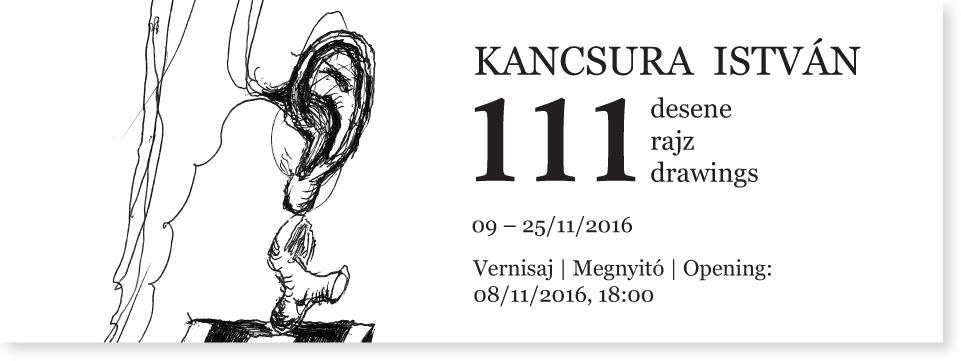 "Kancsura István ""111 desene"" @ Galeria Quadro, Cluj-Napoca"