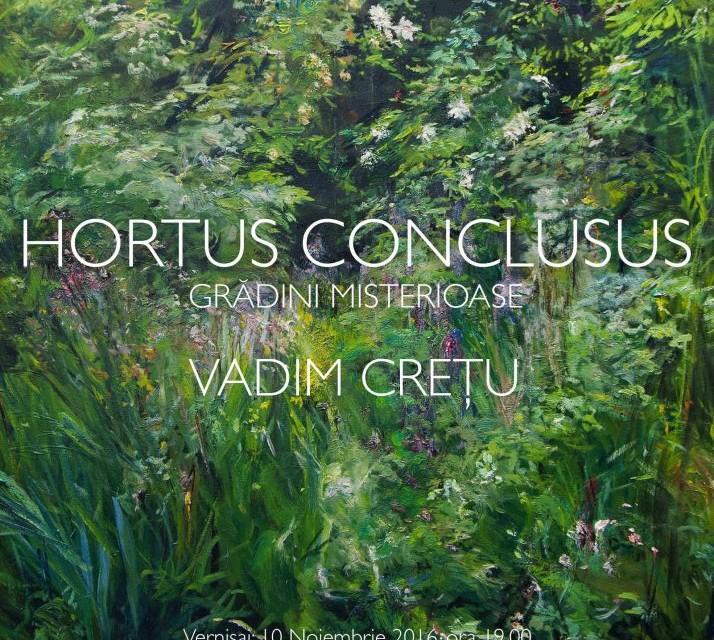 VADIM CREȚU și HORTUS CONCLUSUS – grădinile sale misterioase @ Galeriile Carol