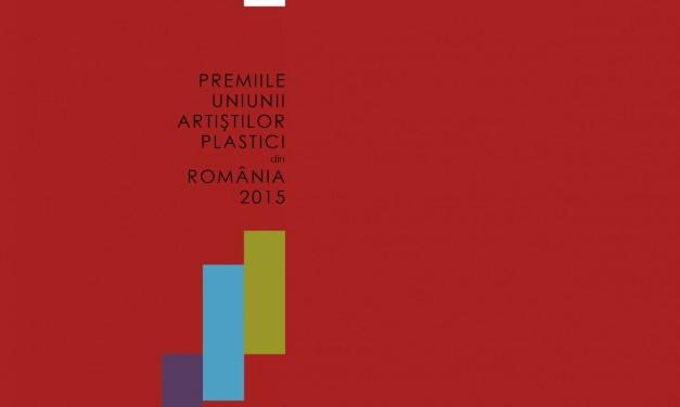 Premiile Uniunii Artiștilor Plastici din România 2015