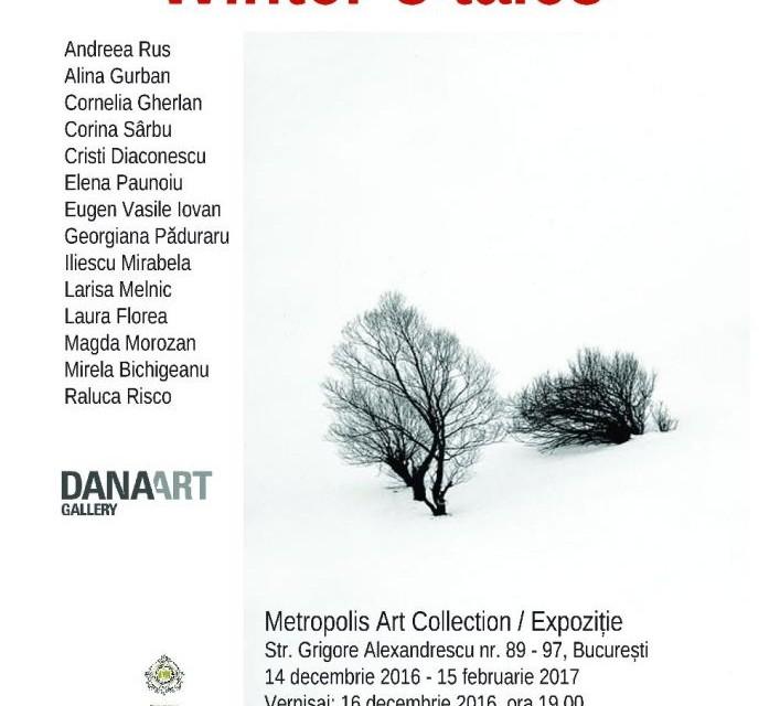 """Winter`s tales"" @ DanaArtGallery, Metropolis Art Collection, București"