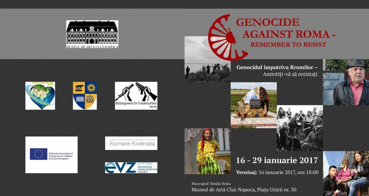 """Expoziția """"Genocide against Roma – Remember to resist / Genocidul împotriva Rromilor – Amintiţi-vă să rezistaţi"""" @ Muzeul de Artă Cluj-Napoca"""