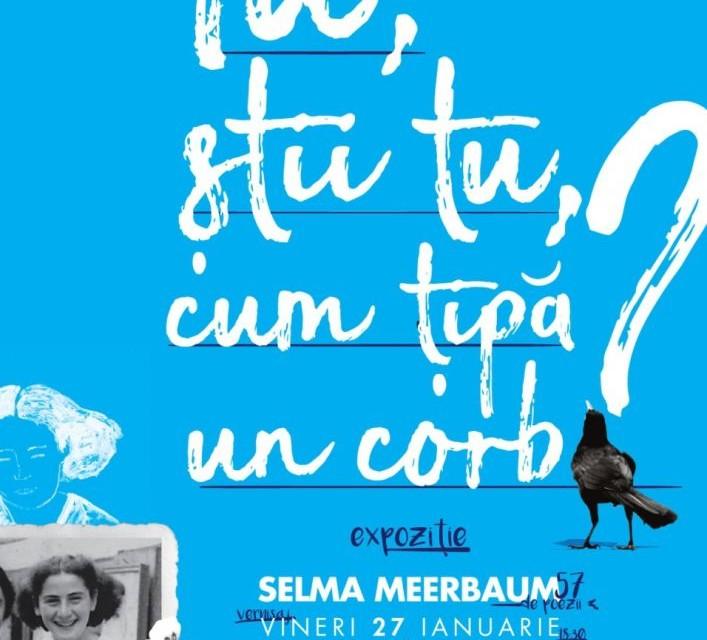 """Selma Meerbaum – """"Tu, știi tu, cum țipă un corb?"""" , la Muzeul de Artă Timișoara"""
