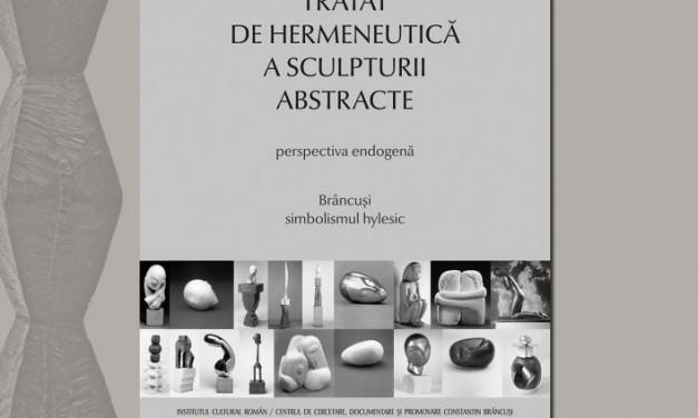 Lansarea volumului Tratat de hermeneutică a sculpturii abstracte de Matei Stîrcea-Crăciun