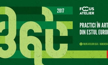 Focus Atelier360° – artiști din Estul Europei la Cluj